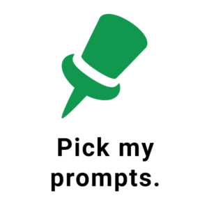 Pick My Prompts